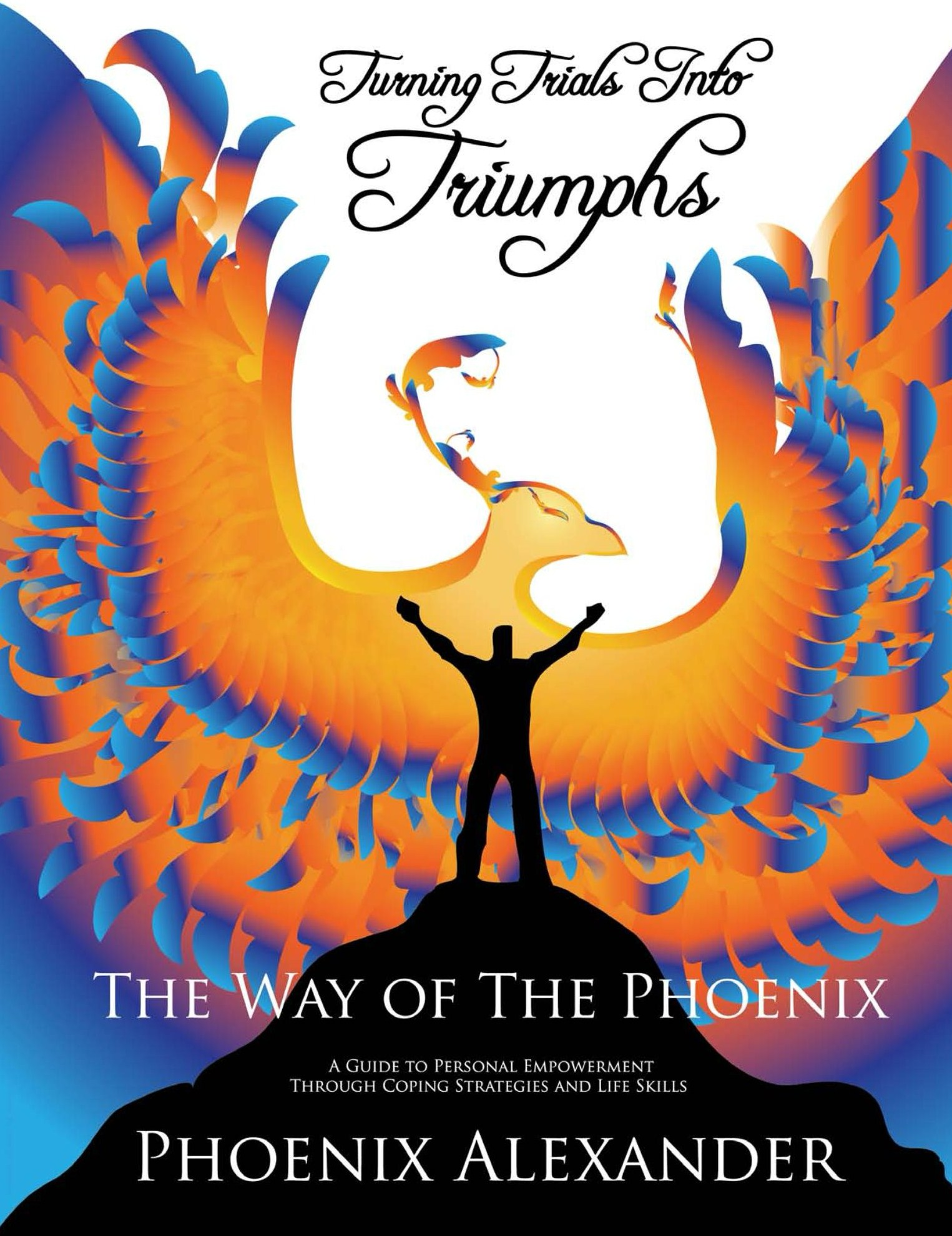 Turning Trials Into Triumphs The Way Of The Phoenix